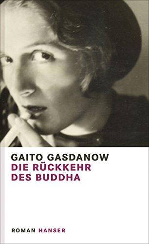 Die Rückkehr des Buddha: Roman