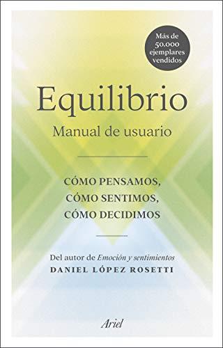 Equilibrio (Edición española): Manual de usuario: cómo pensamos, cómo sentimos, cómo decidimos