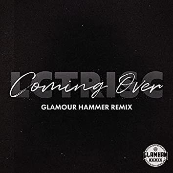 Coming Over (Glamour Hammer Remix)