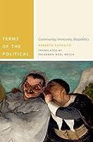 Terms of the Political: Community, Immunity, Biopolitics (Commonalities) by Roberto Esposito(2012-11-01)