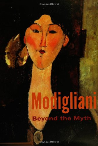 Modigliani: Beyond the Myth (Jewish Museum) by Mason Klein (2004-05-04)