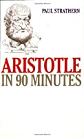 Aristotle in 90 Minutes (Philosophers in 90 Minutes)
