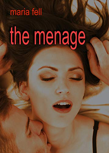 The Menage: A cheating wife story (English Edition)