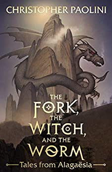 The Fork, the Witch, and the Worm: Tales from Alagaësia Volume 1: Eragon (The Inheritance Cycle) by [Christopher Paolini, John Jude Palencar]