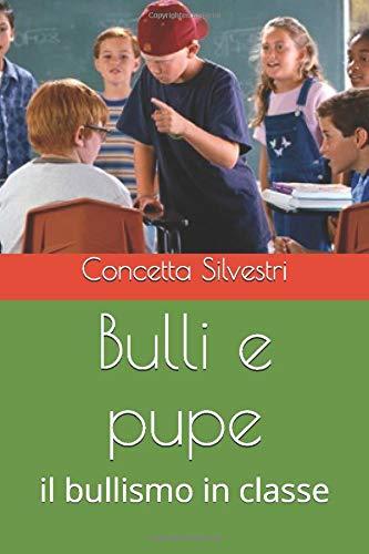 Bulli e pupe: il bullismo in classe