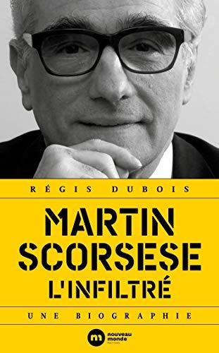 Martin Scorsese l'infiltré : Une biographie
