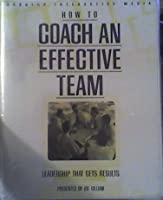 How to Coach an Effective Team: Leadership That Gets Results (Sixty-Minute Training Series) 1558522492 Book Cover