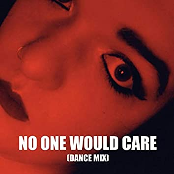 No One Would Care (Dance Mix)