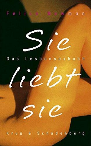 Sie liebt sie: Das Lesbensexbuch