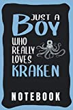 Notebook: Cute Kraken Notebook for Notebooking - Funny Kraken Quote: Just A Boy Who Really Loves Kraken - Small Notebook Wide Ruled - Kraken gift for Boys and Men.