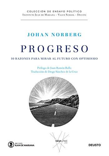 Progreso: 10 razones para mirar al futuro con optimismo (Juan de Mariana-Value School-Deusto)