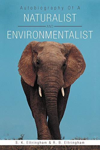 Compare Textbook Prices for Autobiography of a Naturalist and Environmentalist  ISBN 9781467894708 by Eltringham, S. K.