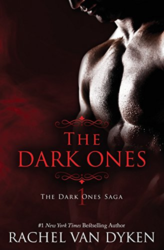 Compare Textbook Prices for The Dark Ones The Dark Ones Saga Volume 1  ISBN 9781515246701 by Van Dyken, Rachel