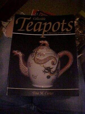 2000 BOOK, COLLECTIBLE TEAPOTS A REFERENCE & PRICE GUIDE by Tina M. Carter