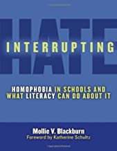 Interrupting Hate: Homophobia in Schools and What Literacy Can Do About It (Language & Literacy)