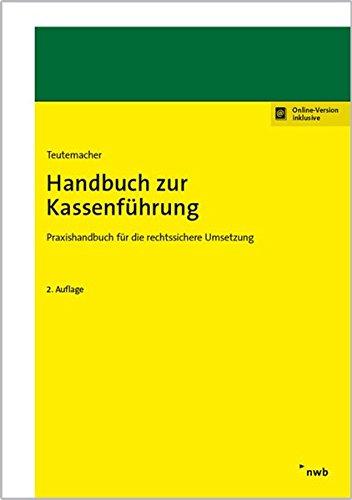 Handbuch zur Kassenführung: Praxishandbuch für die rechtssichere Umsetzung