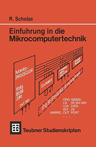 Einführung in die Mikrocomputertechnik: Grundlagen Programmierung Schaltungstechnik (Teubner Studienskripte Technik)