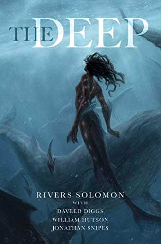 The Deep by [Rivers Solomon, Daveed Diggs, William Hutson, Jonathan Snipes]