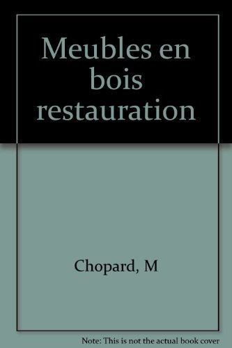 MEUBLES EN BOIS.ENTRETIEN, NETTOYAGE, RESTAURATION (Vie/Vert Bricol)