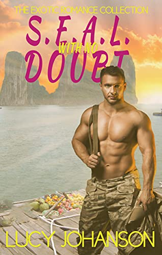 S.E.A.L. with no Doubt: The Exotic Romance Collection (English Edition)