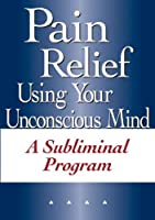 Pain Relief Using Your Unconscious Mind [DVD] [Import]
