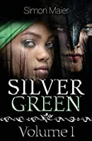 Silver Green - Volume I