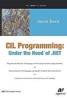 CIL Programming: Under the Hood of .NET (Expert's Voice)