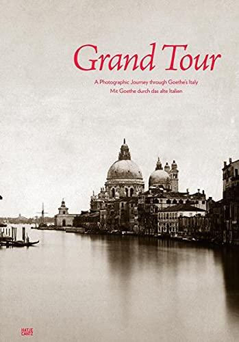 Grand Tour: Mit Goethe durch das alte Italien (Fotografie)