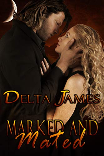 Marked and Mated: An Alpha Shifter Romance (Wayward Mates Book 2)