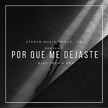 Por Que Me Dejaste (feat. King Jeka)