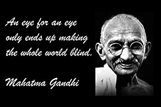 20 x 30 XXXL Poster Famous Quote an Eye for an Eye Only Ends Up Making The Whole World Blind. Mahatma Gandhi