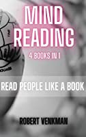 Mind Reading - 4 Books in 1: Read People like a Book