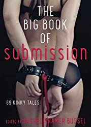 The Big Book of Submission, Volume 2 edited by Rachel Kramer Bussel