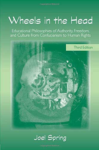 Wheels in the Head: Educational Philosophies of Authority, Freedom, and Culture from Confucianism to Human Rights (Socio