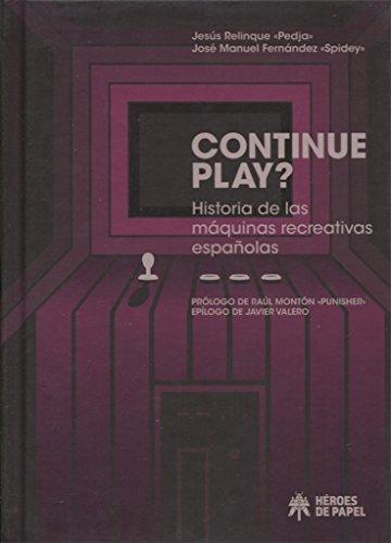 Continue Play?: Historia de las máquinas recreativas españolas
