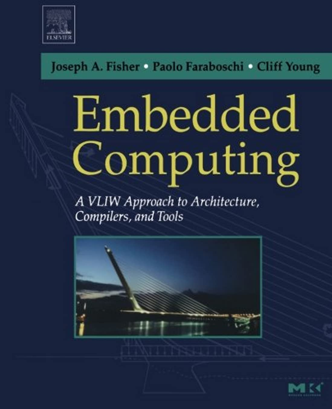強大なモナリザ恩恵Embedded Computing: A VLIW Approach to Architecture, Compilers and Tools