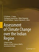 Assessment of Climate Change over the Indian Region: A Report of the Ministry of Earth Sciences (MoES), Government of India