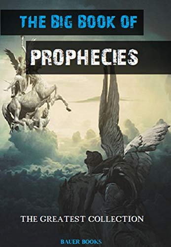 The Big Book of Prophecies: Includes the works of Nostradamus (The Greatest Collection 13) (English Edition)