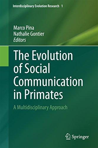 The Evolution of Social Communication in Primates: A Multidisciplinary Approach (Interdisciplinary Evolution Research Book 1)