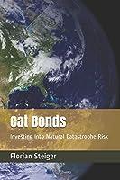 Cat Bonds: Investing Into Natural Catastrophe Risk