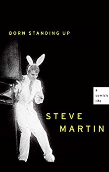 Born Standing Up: A Comic's Life by [Steve Martin]