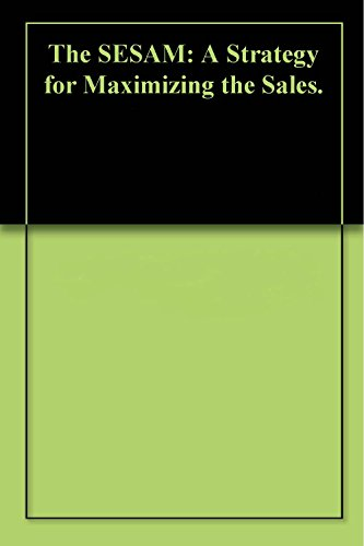 The SESAM: A Strategy for Maximizing the Sales. (English Edition)