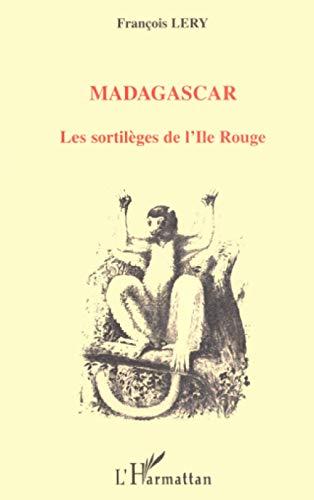 MADAGASCAR LES SORTILÈGES DE L'ILE ROUGE