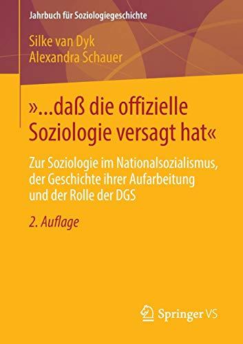 »... daß die offizielle Soziologie versagt hat«: Zur Soziologie im Nationalsozialismus, der Geschichte ihrer Aufarbeitung und der Rolle der DGS (Jahrbuch für Soziologiegeschichte)