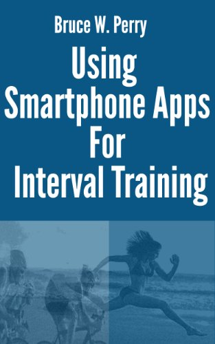 Using Smartphone Apps With Interval Training (Inside Sports Tracking Book 1) (English Edition)