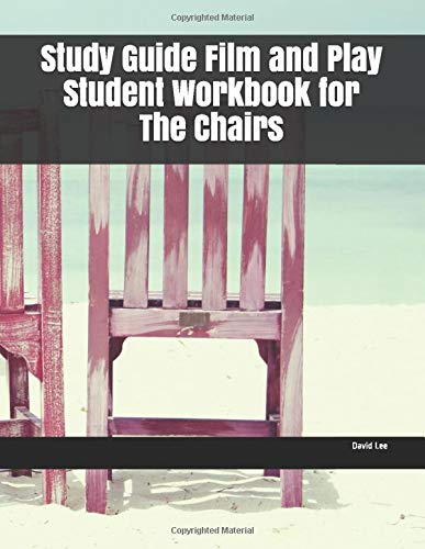 Study Guide Film and Play Student Workbook for The Chairs