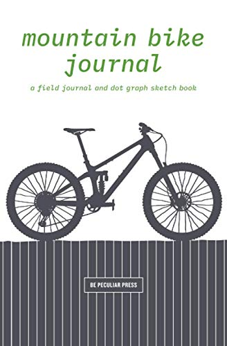 Mountain Bike Journal: A Field Journal and Dot Graph Sketch Book: The Mountain Bike Riders Mini Sketchpad and Memo Book