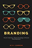 Branding: Brand Identity, Brand Strategy, and Brand Development