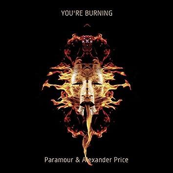 You're Burning