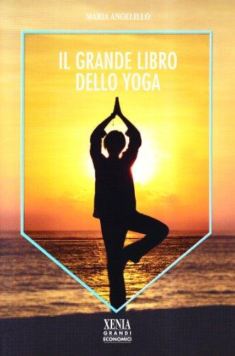 Il grande libro dello yoga (I grandi economici Xenia)